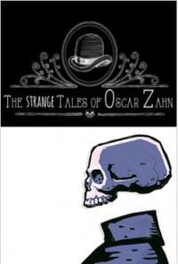 The Strange Tales of Oscar Zahn